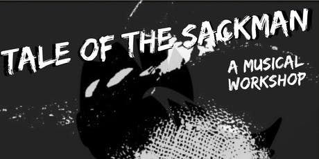 Tale of the Sackman, Musical Workshop tickets