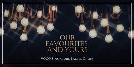 VOCO Singapore Ladies Choir - Our Favourites & Yours tickets