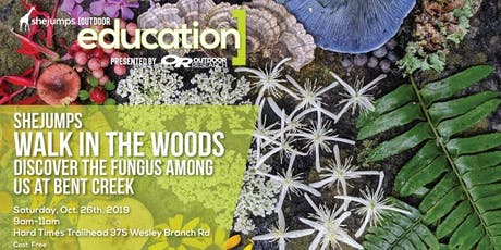 NC SheJumps Walk in the Woods: Discover the Fungus Among Us tickets