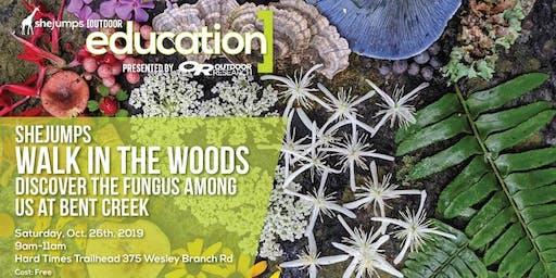 NC SheJumps Walk in the Woods: Discover the Fungus Among Us