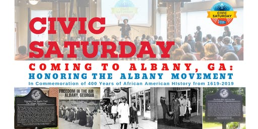 Civic Saturday ALBANY 2019: Honoring The Albany Movement