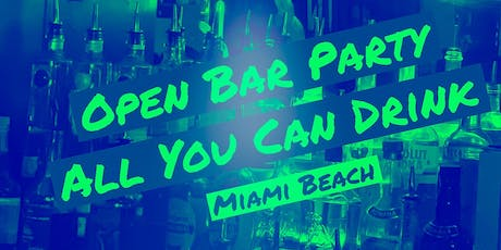 OPEN BAR ALL NIGHT LONG -HIP HOP PARTY in Miami Beach tickets