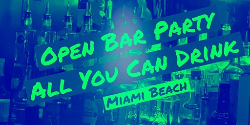 OPEN BAR ALL NIGHT LONG -Unlimited Drinks in Miami Beach