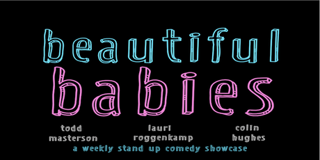 Beautiful Babies Stand Up Comedy Showcase tickets