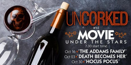 Uncorked & Movie Under the Stars: Halloween Edition tickets