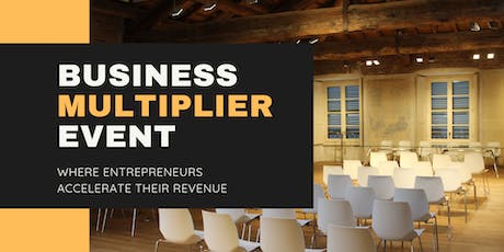 The Business Multiplier Event tickets