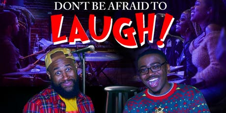 Don't Be Afraid to Laugh! tickets
