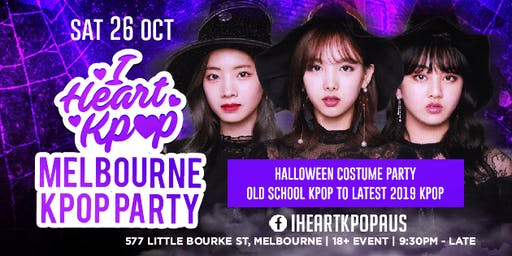 MELBOURNE KPOP PARTY | HALLOWEEN SPECIAL | SAT 26 OCT