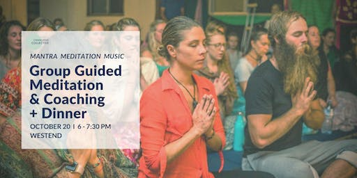 Group Guided Meditation & Coaching + Dinner West End, 20th October