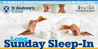 Long Sunday Sleep-In: St Andrew's School Inaugural No-Show Gala