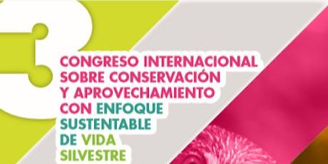 Congreso Internacional Sobre Conservación y Aprovechamiento con Enfoque Sustentable de Vida Silvestre. entradas