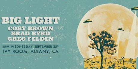 Big Light, Coby Brown, Brad Byrd, Greg Felden tickets