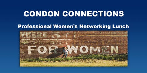 Condon Connections - Professional Women's Networking Lunch