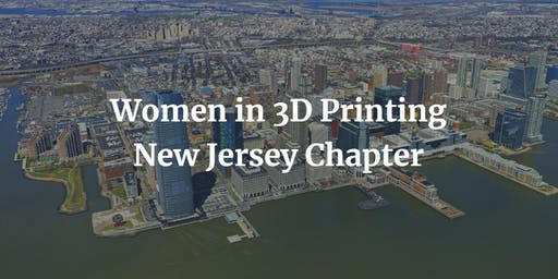 Women in 3DPrinting - NewJersey