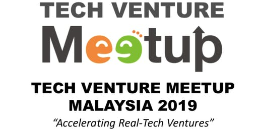 TECH VENTURE MEETUP MALAYSIA 2019