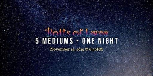 5 Mediums - 1 Night