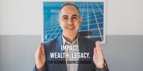 Impact. Wealth. Legacy. The Ultimate Business Success. tickets