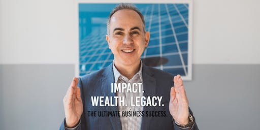 Impact. Wealth. Legacy. The Ultimate Business Success.