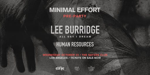 Clinic x Minimal Effort Pre-Pary: Lee Burridge