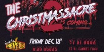 The Christmassacre 2: GOT, Bleedchain, Astral Space, and Vestige