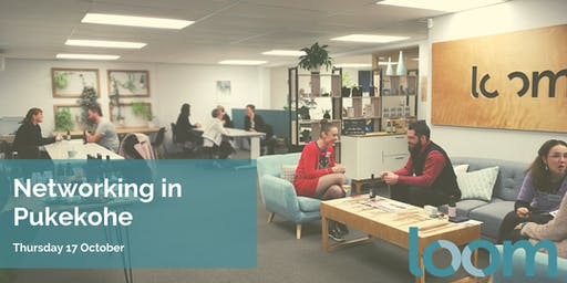 November Networking at Loom Shared Space in Pukekohe