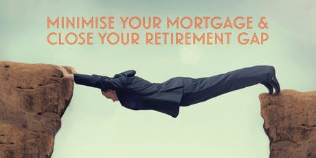 Minimise Your Mortgage & Close Your Retirement Gap with Property Investment tickets