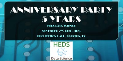 5 YEAR ANNIVERSARY PARTY - HEDS DATA SCIENCE