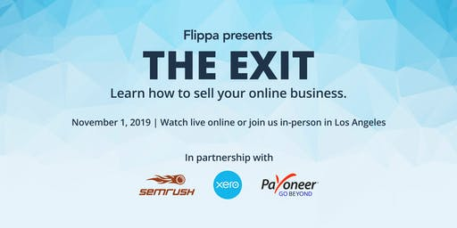 Flippa presents The Exit - Learn How to Sell Your Online Business