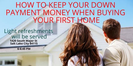 How to keep your down payment money when buying your first home tickets