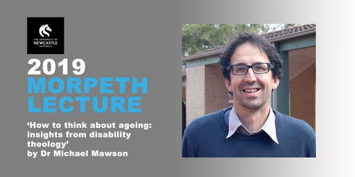 Morpeth Lecture 2019: How to Think about Ageing: Insights from Disability