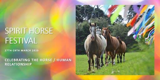 Spirit Horse Festival 2020 - Celebrating the Horse / Human Relationship