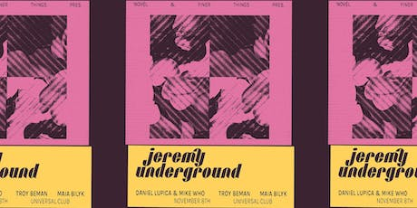 Novel & Finer Things pres. Jeremy Underground tickets