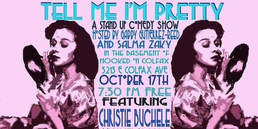Tell Me I'm Pretty: Free Comedy Show!