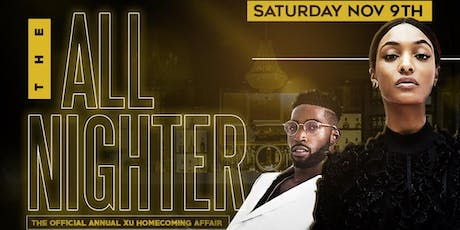 "THE OFFICIAL ANNUAL XU HOMECOMING AFFAIR ""THE ALL NIGHTER""
