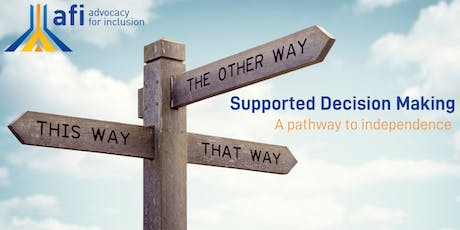 Supported Decision Making - A pathway to independence tickets