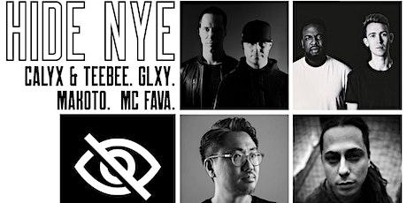 HIDE NYE: Calyx & TeeBee, GLXY, Makoto & MC Fava tickets
