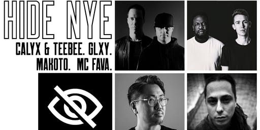 HIDE NYE: Calyx & TeeBee, GLXY, Makoto & MC Fava