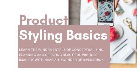 Product Styling Basics tickets