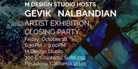 Gevik Nalbandian Art Exhibit Closing Party @ the M Design Studio's Solarium tickets