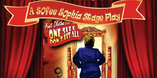 "Soe Uneek Entertainment Presents: Aunt Oletha Said ""One Size Don't Fit All"""