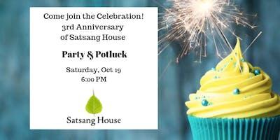 Satsang House's 3rd Anniversary (Celebration & Potluck Dinner)