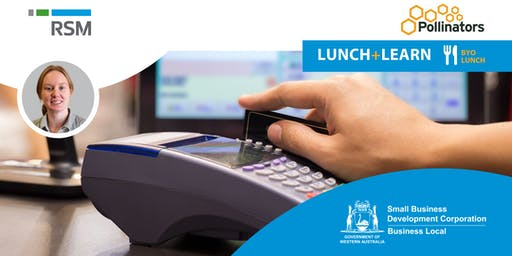 Lunch+Learn: Getting Paid - Merchant Payment Solutions (Geraldton)