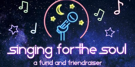 Singing For The Soul: A Fund and Friend-raiser tickets