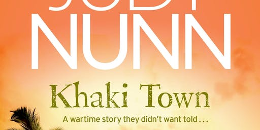 JUDY NUNN – KHAKI TOWN - Geelong Library and Heritage Centre