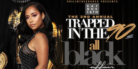 2nd Annual Trapped in the 90's: ALL BLACK BRUNCH AND DAY PARTY  tickets