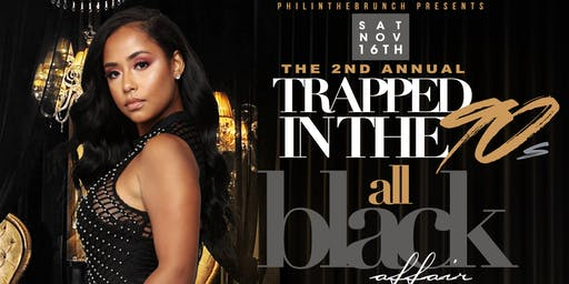 2nd Annual Trapped in the 90's: ALL BLACK BRUNCH AND DAY PARTY