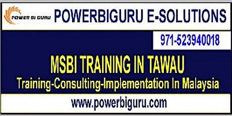 Microsoft MSBI (SSIS,SSAS,SSRS) training in TAWAU,,Malaysia tickets