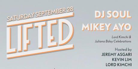 LIFTED SATURDAYS   9/28 LORD KIMCHI & JULIANA BDAYS! DJs SOUL + MIKEY AYO! tickets