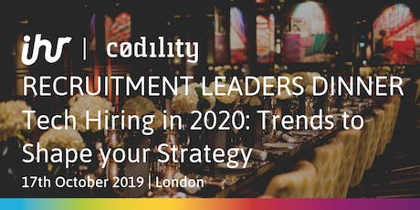 Recruitment Leaders Dinner: Tech Hiring in 2020: Trends to Shape your Strategy tickets