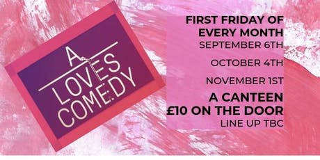 A LOVES COMEDY CLUB tickets
